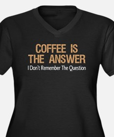 Coffee Is The Answer Plus Size T-Shirt