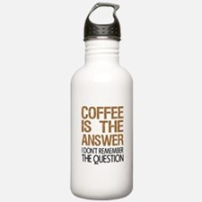 Coffee Is The Answer Water Bottle