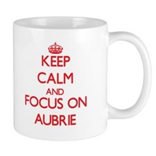 Keep Calm and focus on Aubrie Mugs