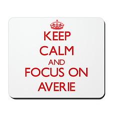 Keep Calm and focus on Averie Mousepad