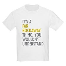 Far Rockaway Queens NY Thing T-Shirt