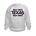 Belly Dance Texas Kids Sweatshirt