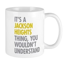 Jackson Heights Queens NY Thing Mug