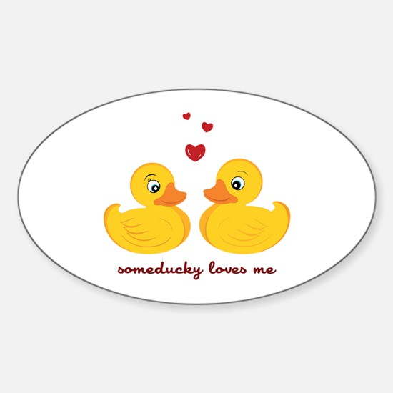 Someducky Loves Me Decal