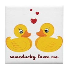 Someducky Loves Me Tile Coaster