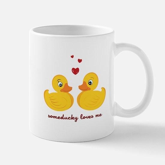 Someducky Loves Me Mugs