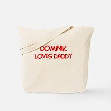 Dominik Loves Daddy Tote Bag