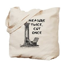 Measure Twice Cut Once Guillotine Tote Bag