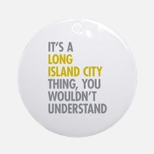 Long Island City NY Thing Ornament (Round)