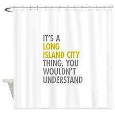 Long Island City NY Thing Shower Curtain