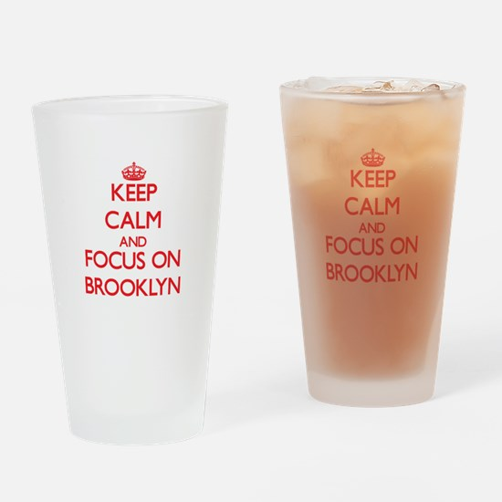 Keep Calm and focus on Brooklyn Drinking Glass
