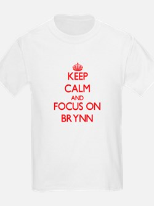 Keep Calm and focus on Brynn T-Shirt