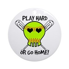 Play Hard or Go Home - Softball Ornament (Round)