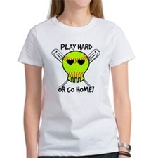 Play Hard or Go Home - Softball T-Shirt