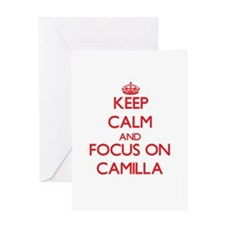 Keep Calm and focus on Camilla Greeting Cards