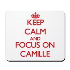 Keep Calm and focus on Camille Mousepad