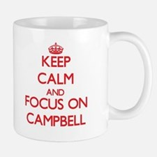 Keep Calm and focus on Campbell Mugs