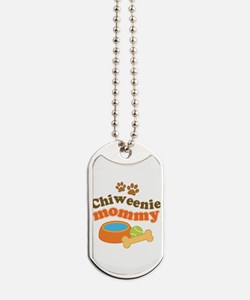 Chiweenie mom Dog Tags