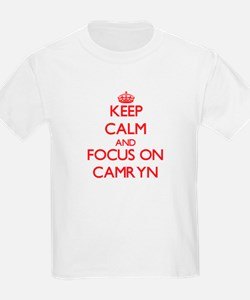 Keep Calm and focus on Camryn T-Shirt