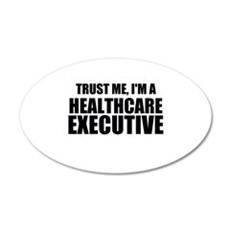 Trust Me, I'm A Healthcare Executive Wall Decal