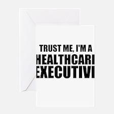 Trust Me, I'm A Healthcare Executive Greeting Card