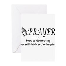 Prayer not helping Greeting Cards