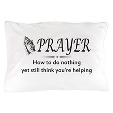Prayer not helping Pillow Case