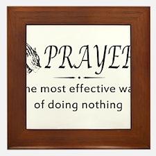 Prayer effective way of doing nothing Framed Tile