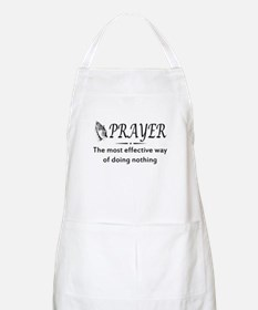 Prayer effective way of doing nothing Apron