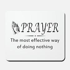 Prayer effective way of doing nothing Mousepad