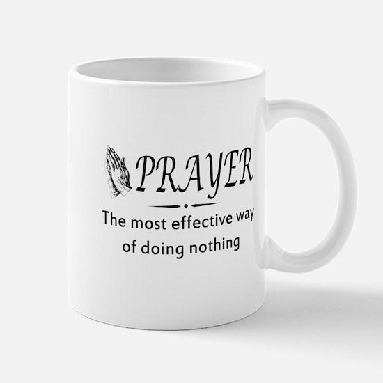 Prayer effective way of doing nothing Mugs