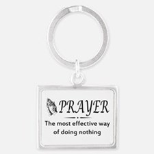 Prayer effective way of doing nothing Keychains