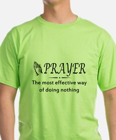 Prayer effective way of doing nothing T-Shirt