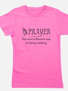 Prayer effective way of doing nothing Girl's Tee