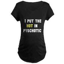 Psychotic Maternity T-Shirt