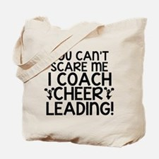 You Cant Scare Me, Cheer Coach Tote Bag