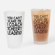 You Cant Scare Me, Cheer Coach Drinking Glass