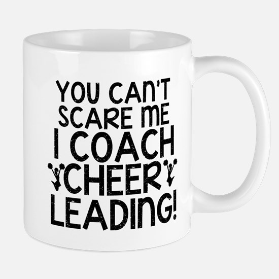 You Cant Scare Me, Cheer Coach Mugs