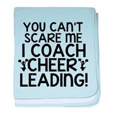 You Cant Scare Me, Cheer Coach baby blanket
