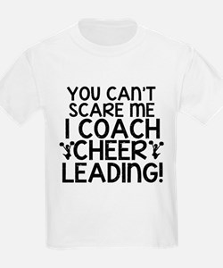 You Cant Scare Me, Cheer Coach T-Shirt