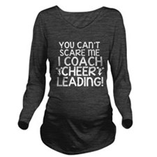 You Cant Scare Me, Cheer Coach Long Sleeve Materni