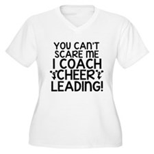 You Cant Scare Me, Cheer Coach Plus Size T-Shirt