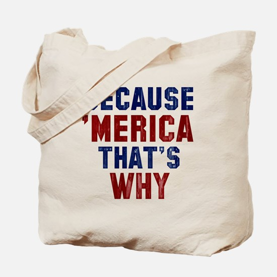Because Merica Tote Bag