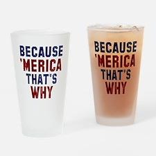Because Merica Drinking Glass