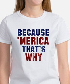 Because Merica T-Shirt