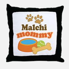 Malchi mom Throw Pillow