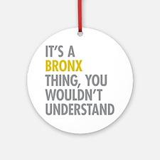 Bronx NY Thing Ornament (Round)