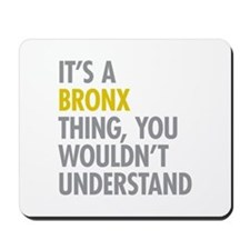 Bronx NY Thing Mousepad