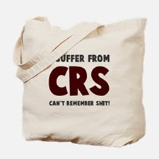 Cant Remember Shit Tote Bag