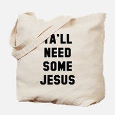 Need Jesus Tote Bag